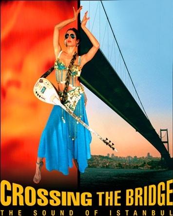 La locandina di Crossing the Bridge: The Sound of Istanbul