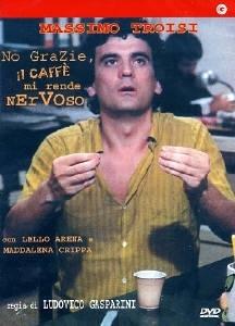 La copertina DVD di No grazie, il caffè mi rende nervoso
