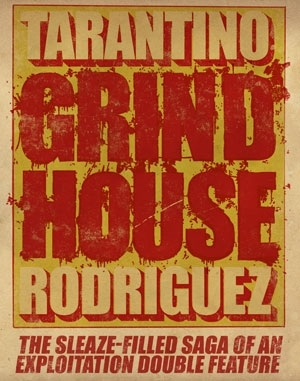 La prima locandina di Grind House