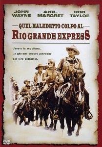 La locandina di Quel maledetto colpo al Rio Grande Express