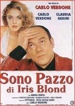 La locandina di Sono Pazzo Di Iris Blond