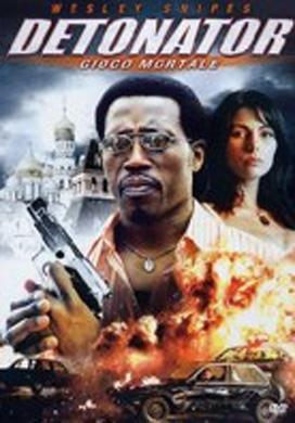 La copertina DVD di Detonator - Gioco mortale