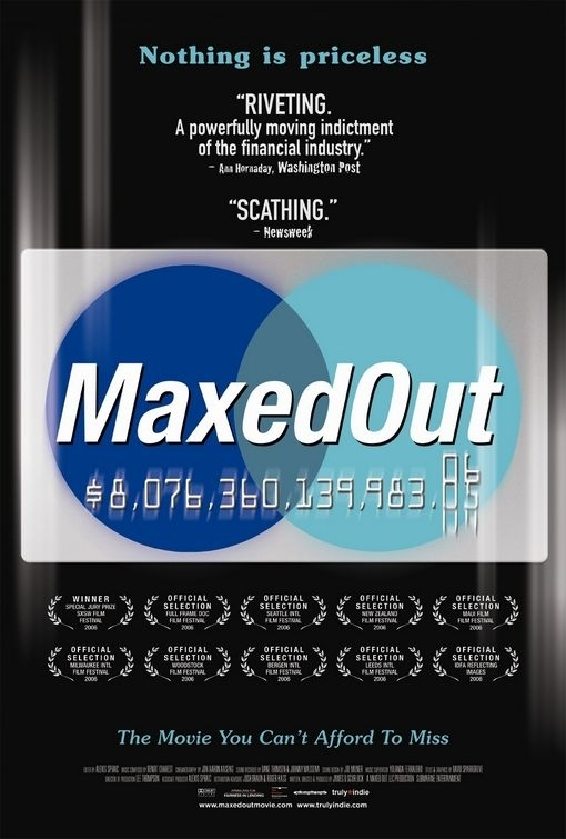 La locandina di Maxed Out: Hard Times, Easy Credit and the Era of Predatory Lenders