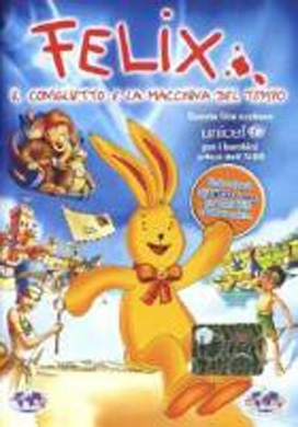 La copertina DVD di Felix il coniglietto e la macchina del tempo