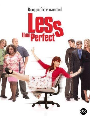 La locandina di Less than perfect