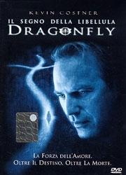 La copertina DVD di Dragonfly - Il Segno della Libellula
