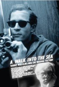 La locandina di A Walk into the Sea: Danny Williams and the Warhol Factory