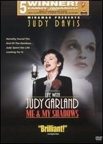 La locandina di Life with Judy Garland: Me and My Shadows
