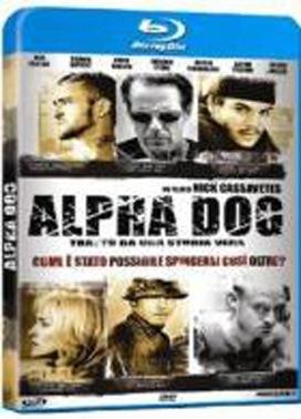 La copertina DVD di Alpha Dog (Blu-Ray)