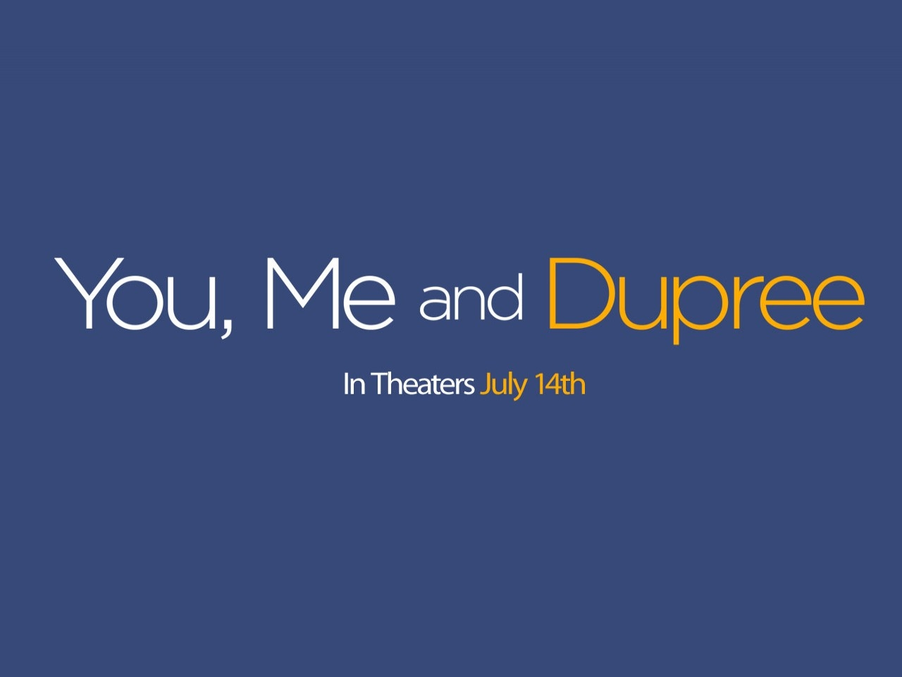 Un wallpaper del film Tu, io e Dupree
