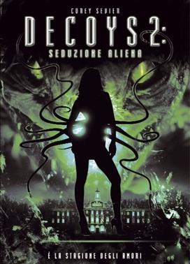 La copertina DVD di Decoys 2 - Seduzione aliena