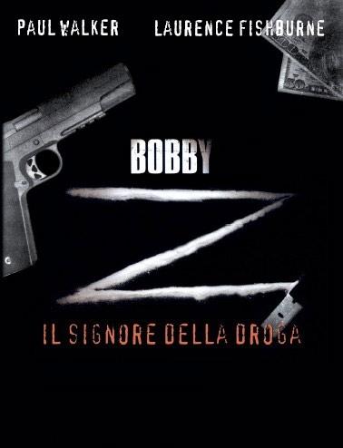 La locandina di Bobby Z - Il signore della droga