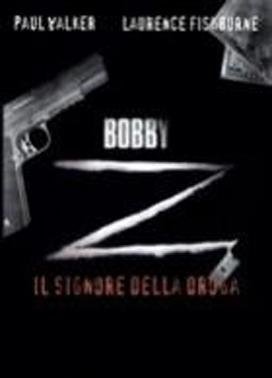 La copertina DVD di Bobby Z - Il signore della droga