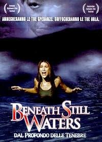 La locandina di Beneath Still Waters - Dal profondo delle tenebre