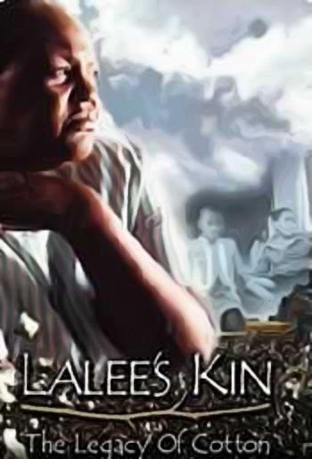 La locandina di LaLee's Kin: The Legacy of Cotton