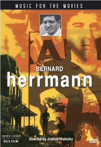 La locandina di Music for the Movies: Bernard Herrmann