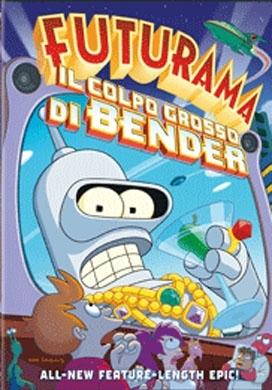 La copertina DVD di Futurama - Il colpo grosso di Bender