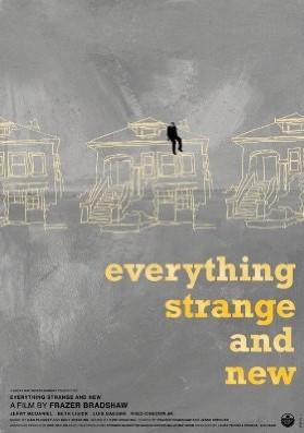 La locandina di Everything Strange and New