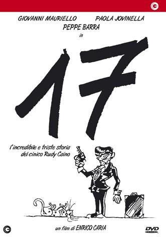 La copertina di 17 - Ovvero l'incredibile e triste storia del cinico Rudy Caino (dvd)