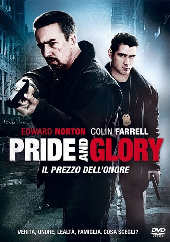 La copertina di Pride and Glory (dvd)