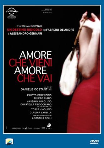La copertina di Amore che vieni, amore che vai (dvd)