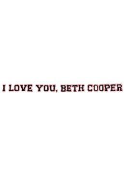La locandina di I Love You, Beth Cooper