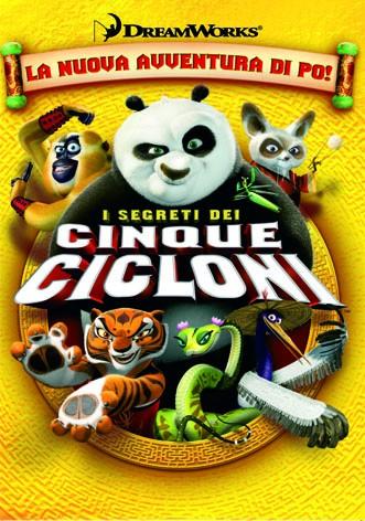 La copertina di Kung Fu Panda: I segreti dei cinque cicloni (dvd)
