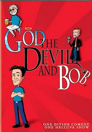 La locandina di Dio, il Diavolo e Bob