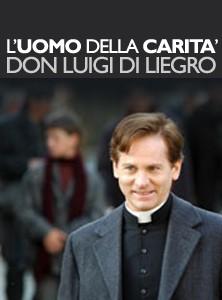 La locandina di L'Uomo della Carità - Don Luigi Di Liegro