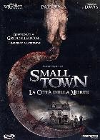 La copertina di Small Town - La città della morte (dvd)