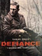La copertina di Defiance - I giorni del coraggio (dvd)
