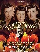 La copertina di Tulip Time (dvd)