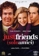 La copertina di Just Friends - Solo amici (dvd)