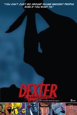 La locandina di Dexter: Early Cuts