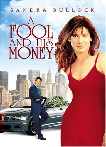 La locandina di A Fool and His Money
