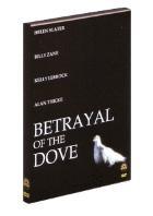 La copertina di Betrayal of the Dove (dvd)