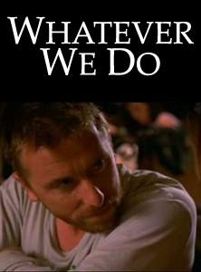 La locandina di Whatever We Do