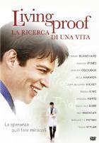 La copertina di Living Proof - La ricerca di una vita (dvd)