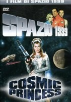 La copertina di Spazio 1999 - Cosmic Princess (dvd)