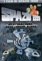 La copertina di Spazio 1999 - Destinazione: Base lunare Alpha (dvd)
