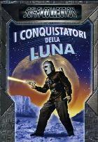 La copertina di I conquistatori della luna (dvd)