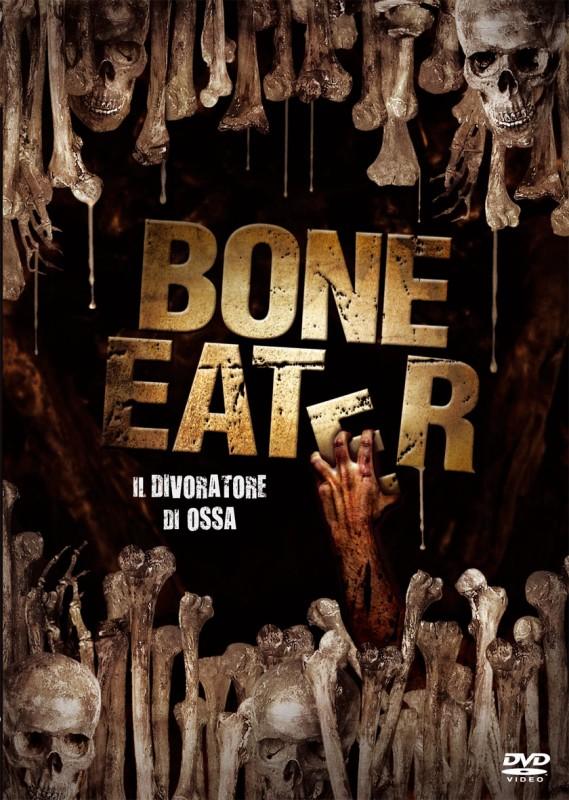 La copertina di Bone Eater - Il divoratore di ossa (dvd)