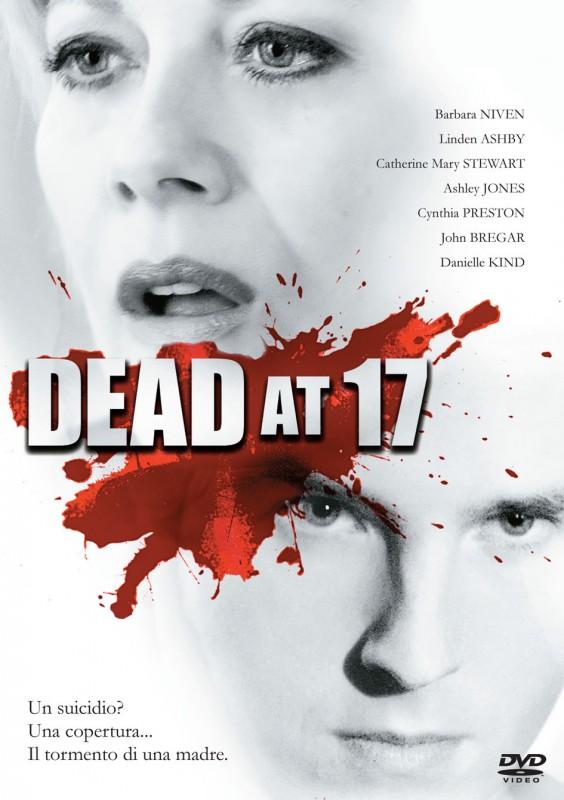 La copertina di Dead at 17 (dvd)