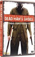La copertina di Dead Man's Shoes - Cinque giorni di vendetta (dvd)