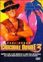 La copertina di Crocodile Dundee 3 (dvd)