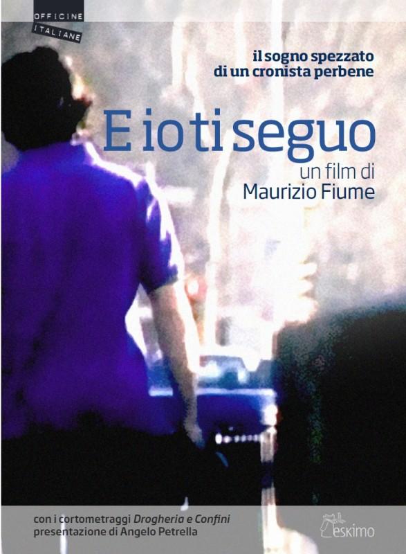 La copertina di E io ti seguo (dvd)