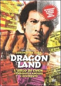 La copertina di Dragon Land - L'urlo di Chen terrorizza ancora l'Occidente (dvd)
