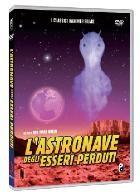 La copertina di L'astronave degli esseri perduti (dvd)
