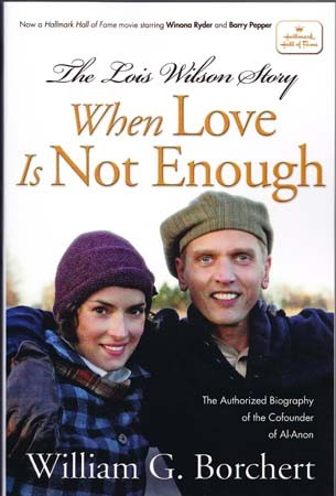 La locandina di When Love Is Not Enough: The Lois Wilson Story