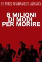 La copertina di Otto milioni di modi per morire (dvd)